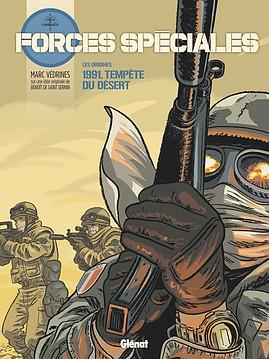 Forces spéciales: Les origines, 1991 Guerre du Golfe, par Marc Védrine, édition Glénat.